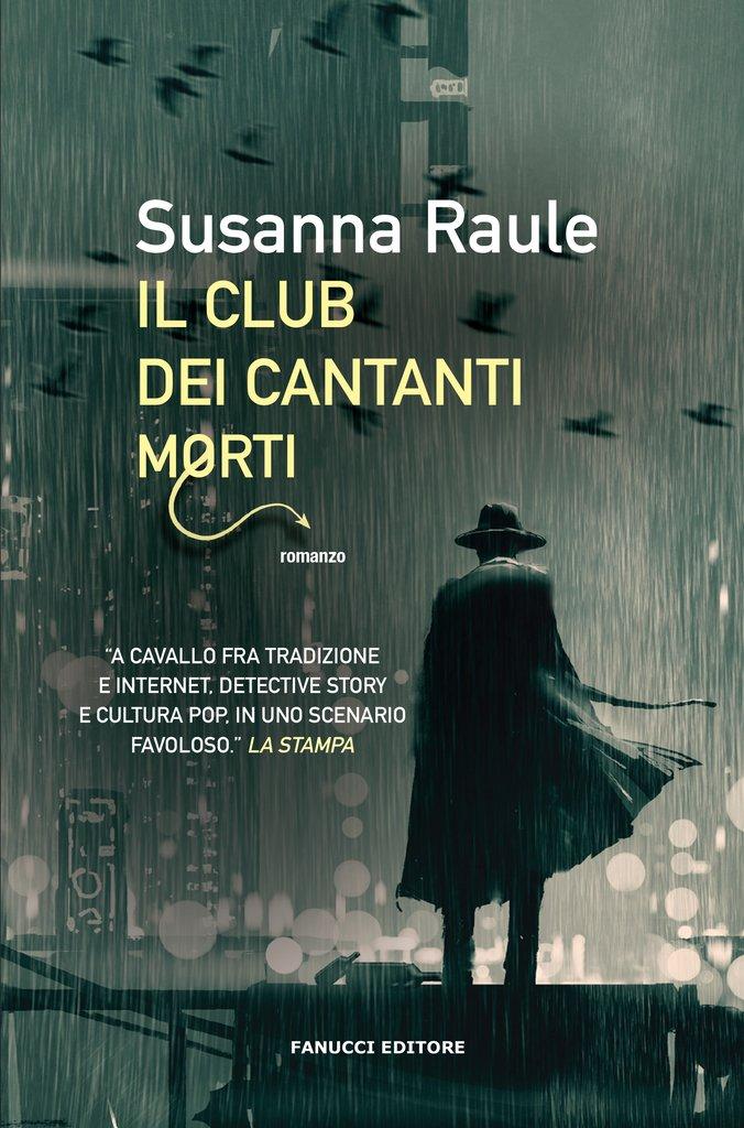 Il club dei cantanti morti, di Susanna Raule